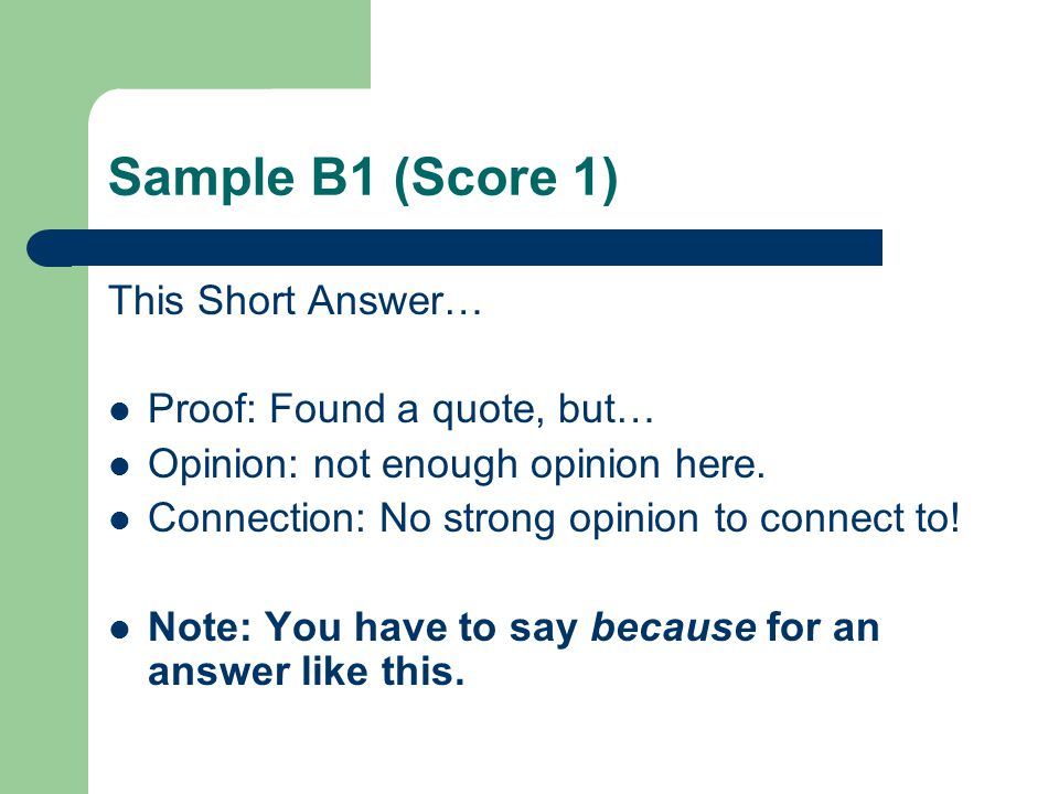 Sample B1 (Score 1) This Short Answer… Proof: Found a quote, but…