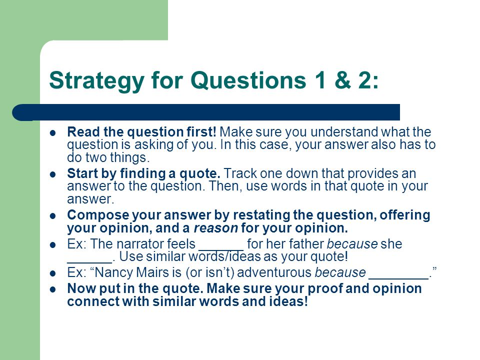 Strategy for Questions 1 & 2: