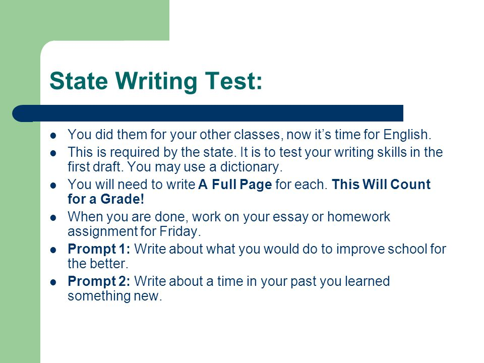 State Writing Test: You did them for your other classes, now it's time for English.