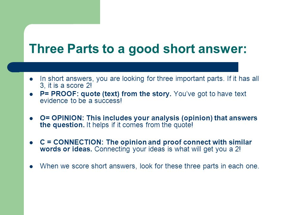 Three Parts to a good short answer: