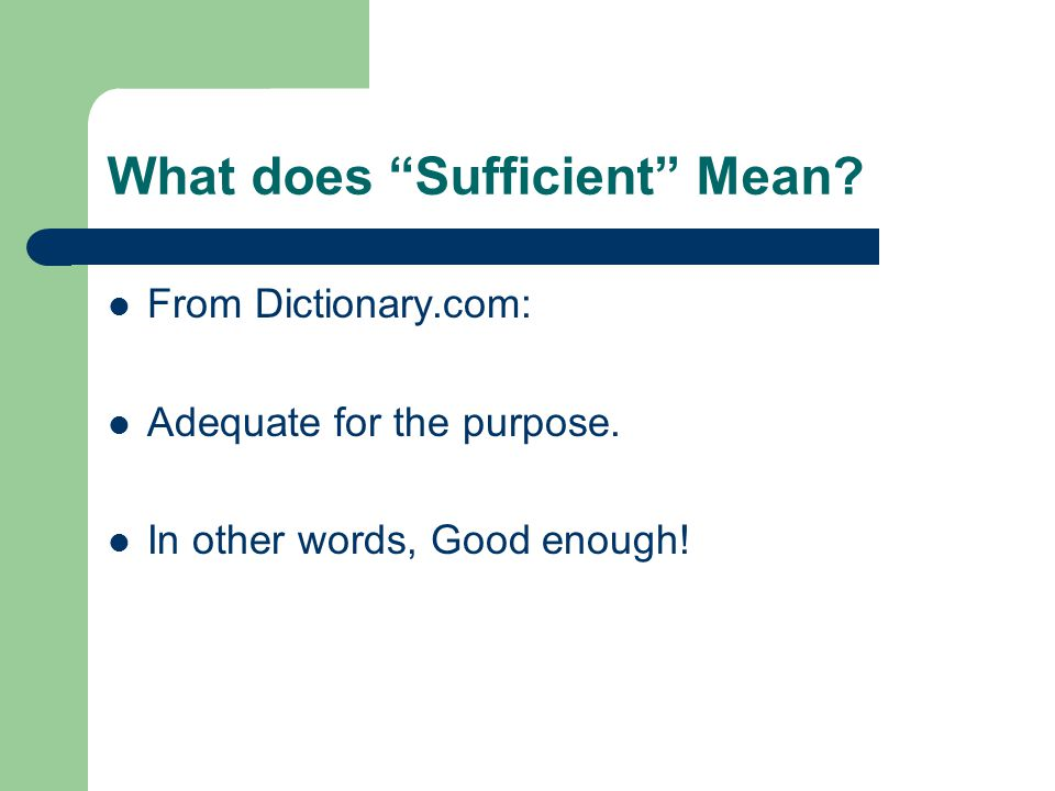 What does Sufficient Mean