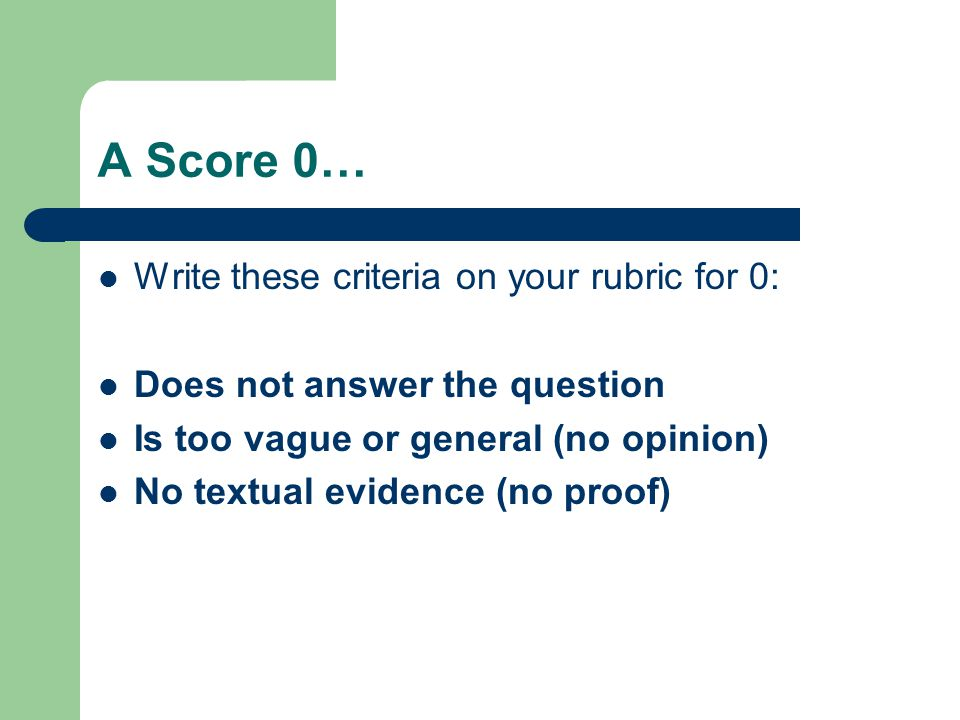 A Score 0… Write these criteria on your rubric for 0: