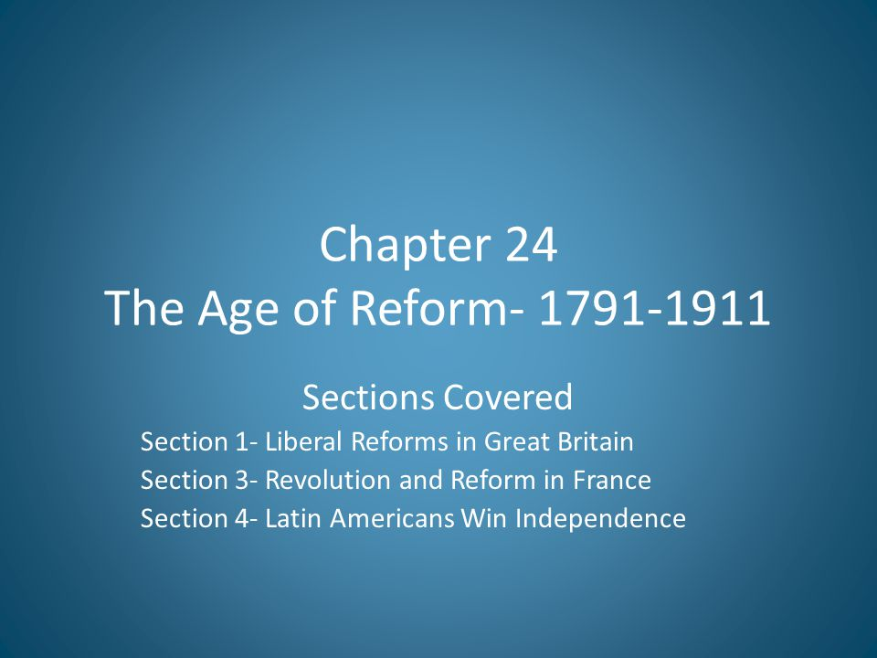 Chapter 24 The Age of Reform