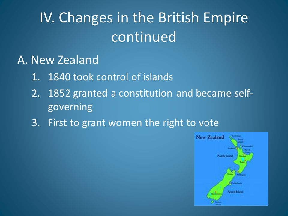 IV. Changes in the British Empire continued
