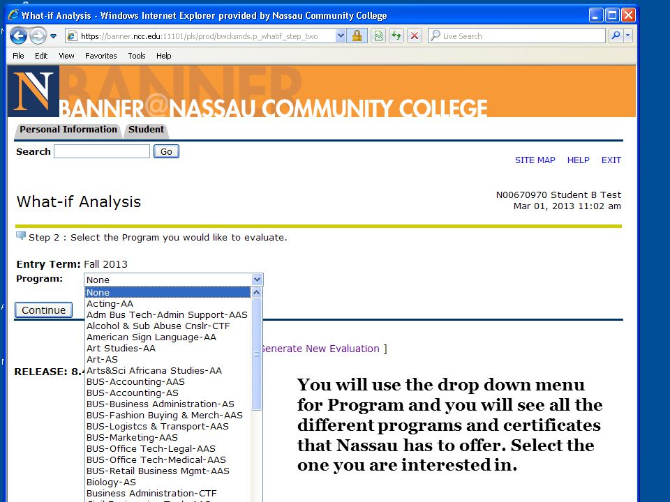 You will use the drop down menu for Program and you will see all the different programs and certificates that Nassau has to offer.