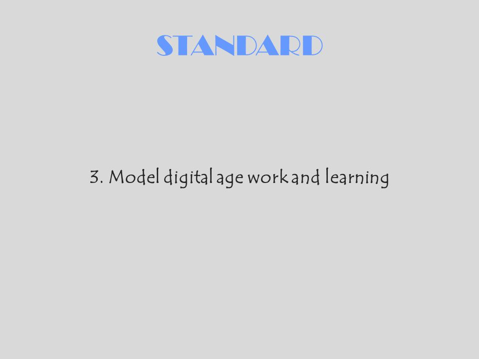 3. Model digital age work and learning