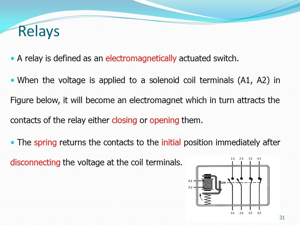 Relays A relay is defined as an electromagnetically actuated switch.
