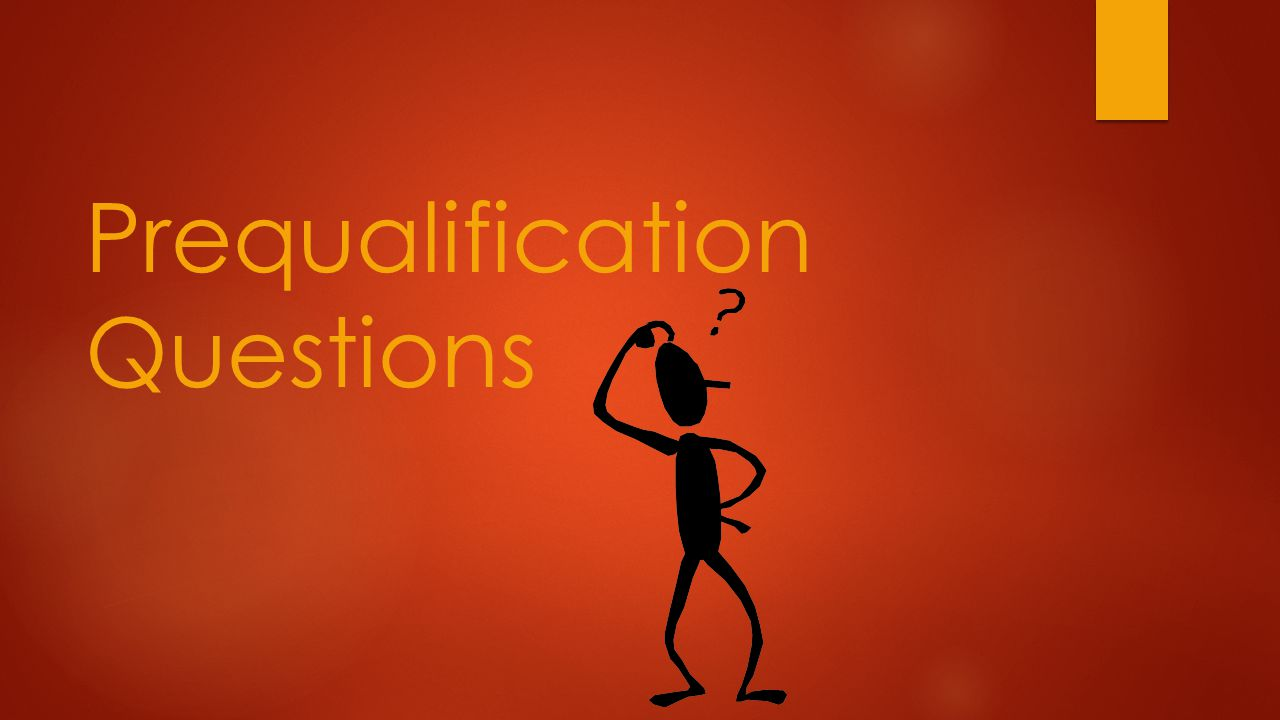 Prequalification Questions