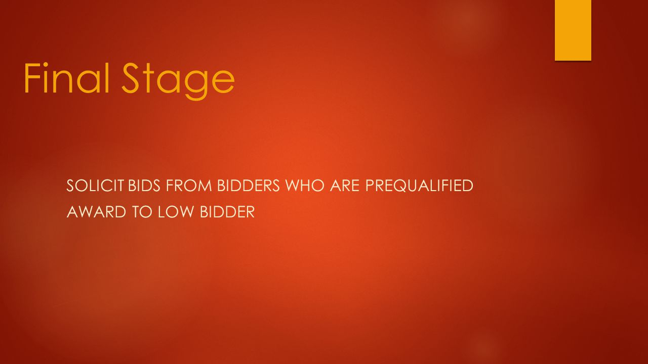 Solicit bids from bidders who are prequalified Award to low bidder