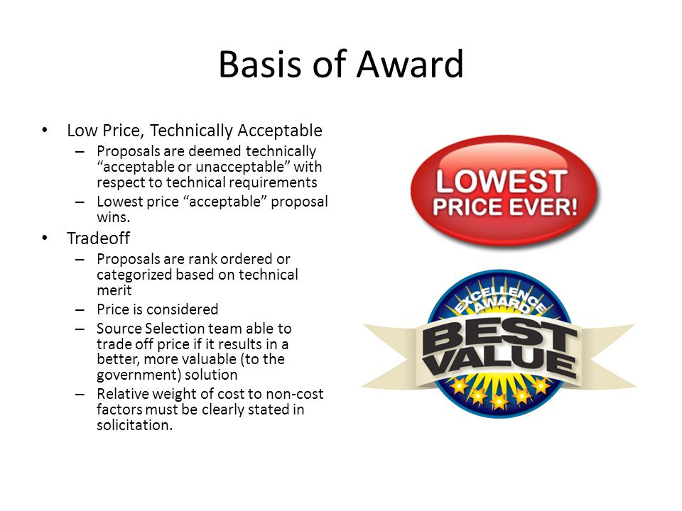 Basis of Award Low Price, Technically Acceptable Tradeoff