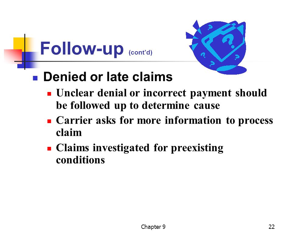 Follow-up (cont'd) Denied or late claims