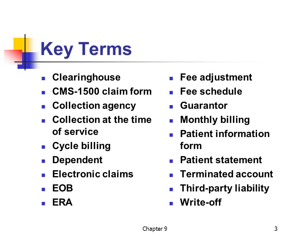 Key Terms Clearinghouse CMS-1500 claim form Collection agency