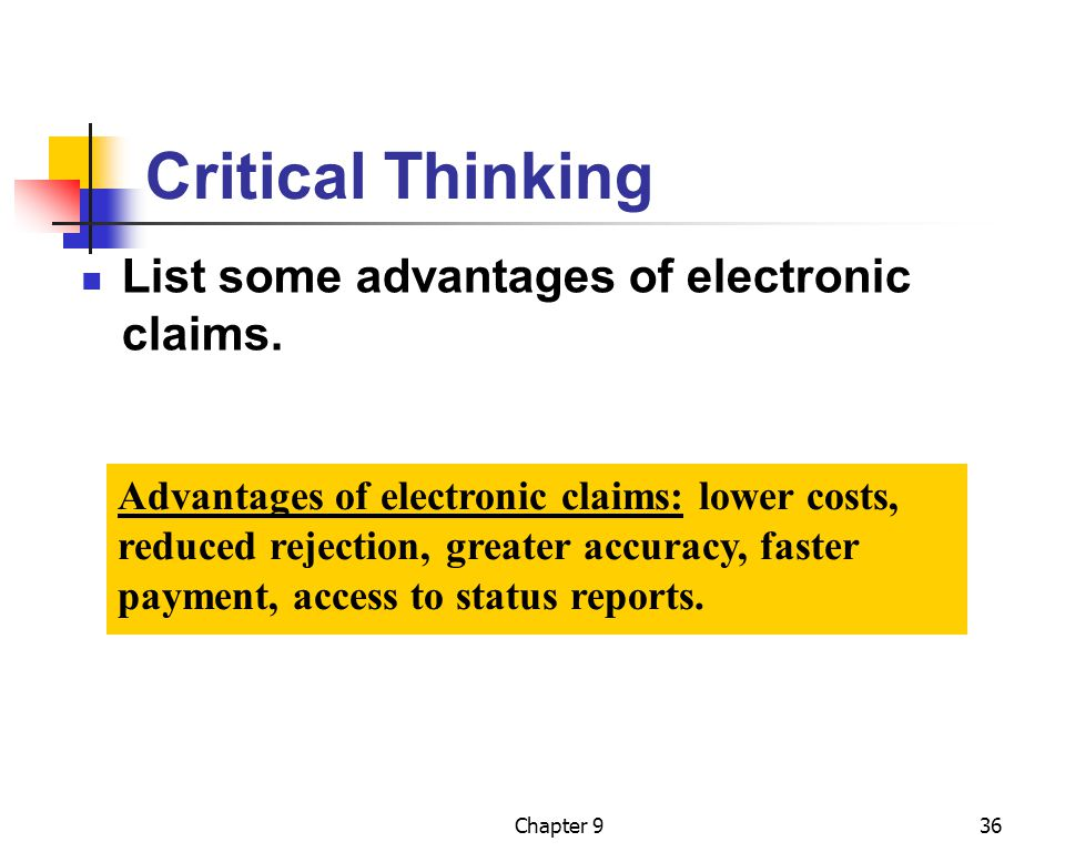 Critical Thinking List some advantages of electronic claims.