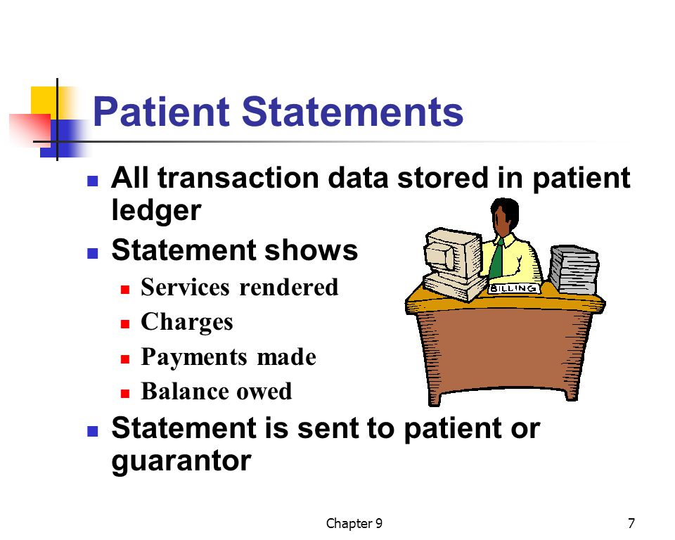Patient Statements All transaction data stored in patient ledger