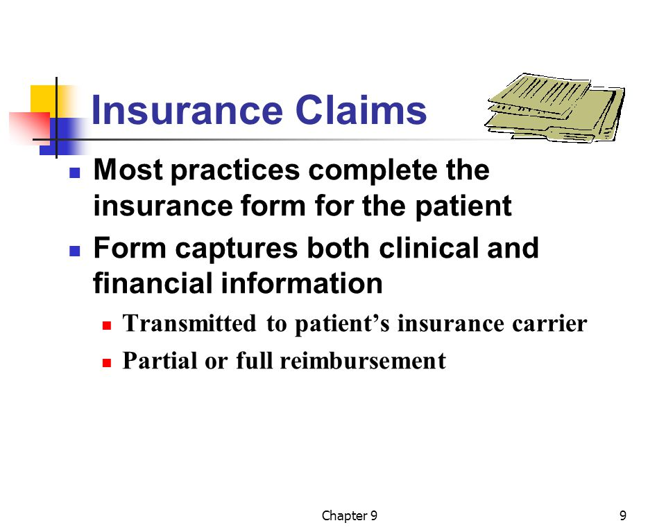Insurance Claims Most practices complete the insurance form for the patient. Form captures both clinical and financial information.