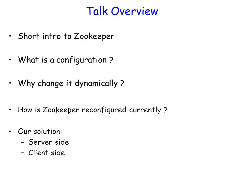 Dynamic Reconfiguration of Apache Zookeeper - ppt download