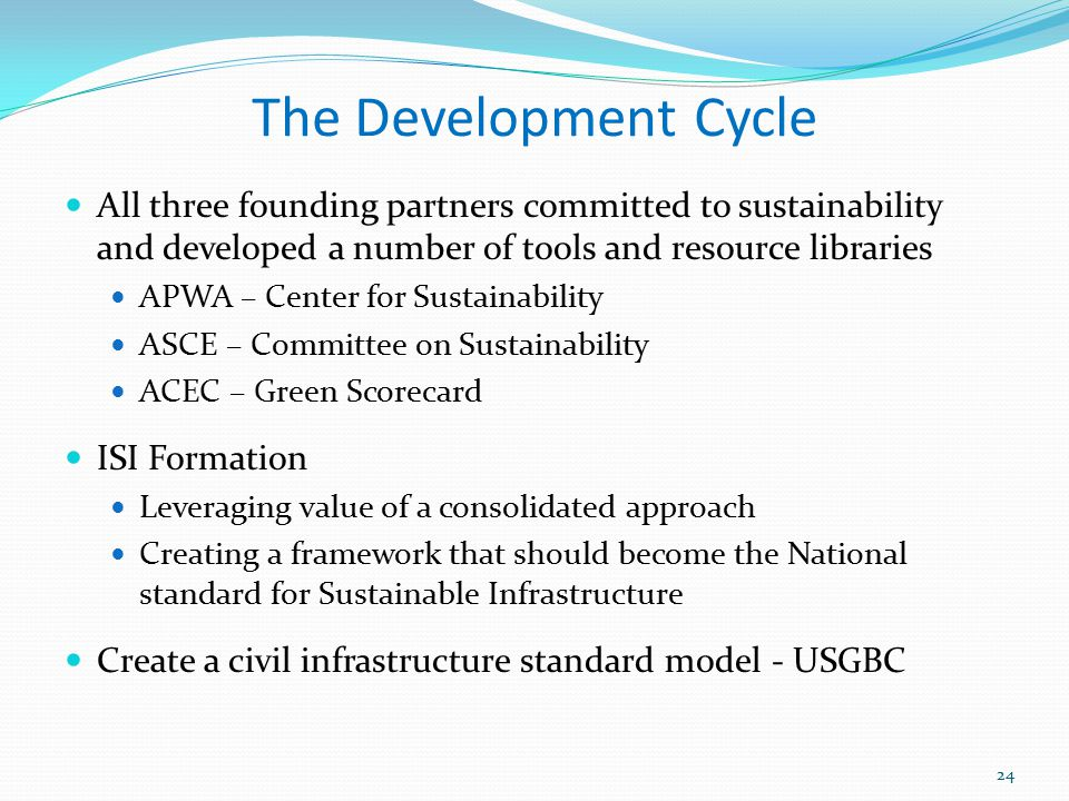 The Development Cycle All three founding partners committed to sustainability and developed a number of tools and resource libraries.