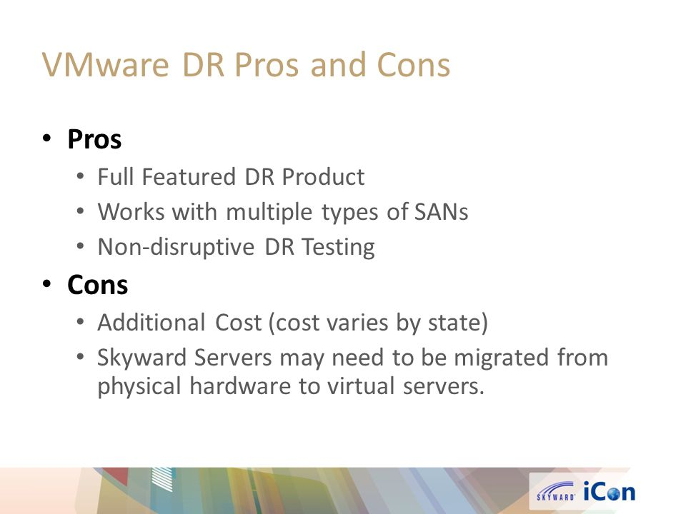 VMware DR Pros and Cons Pros Cons Full Featured DR Product