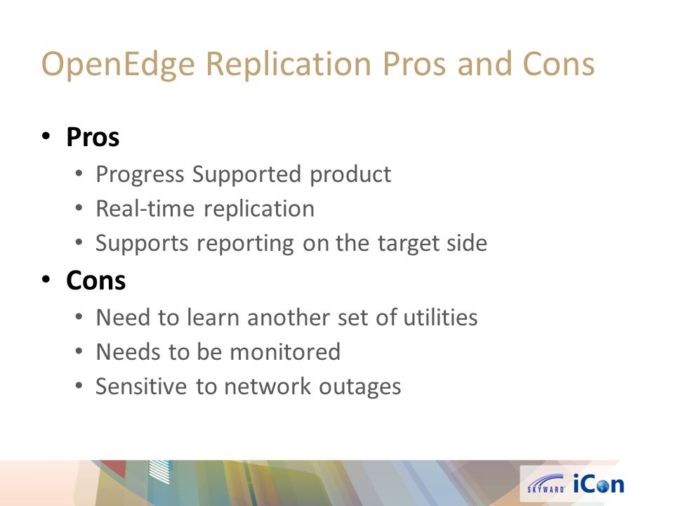 OpenEdge Replication Pros and Cons