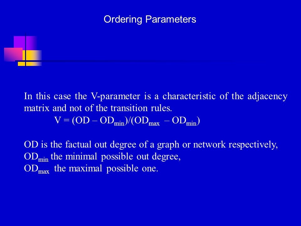 Ordering Parameters In this case the V-parameter is a characteristic of the adjacency matrix and not of the transition rules.