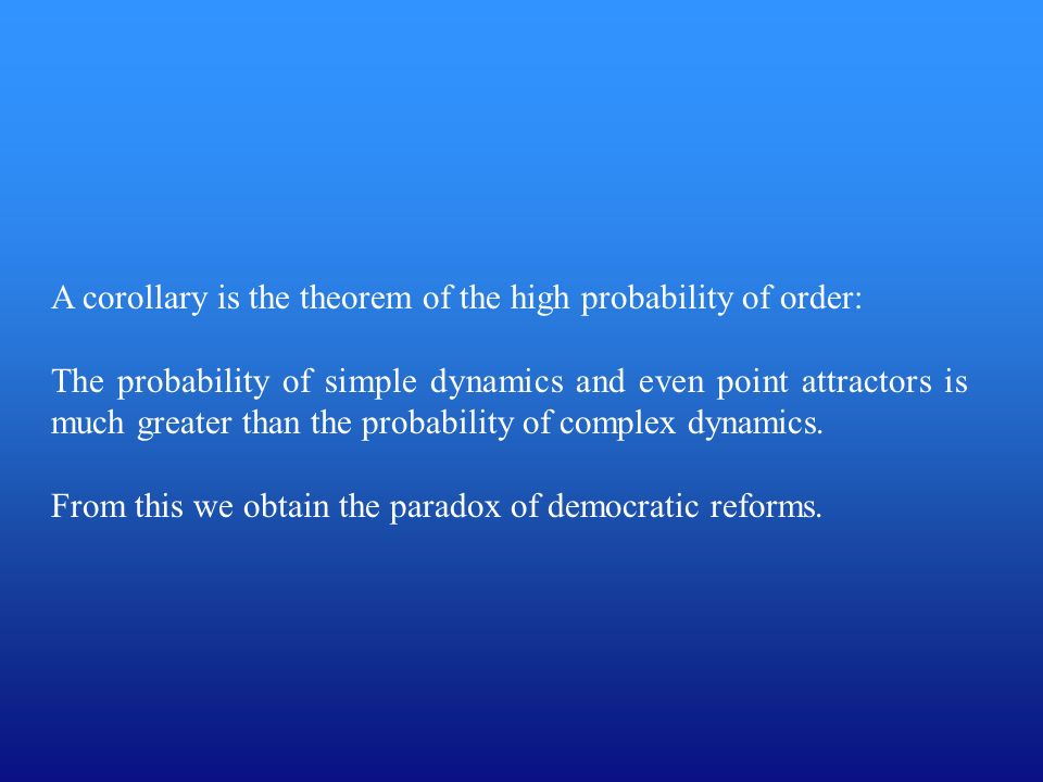 A corollary is the theorem of the high probability of order: