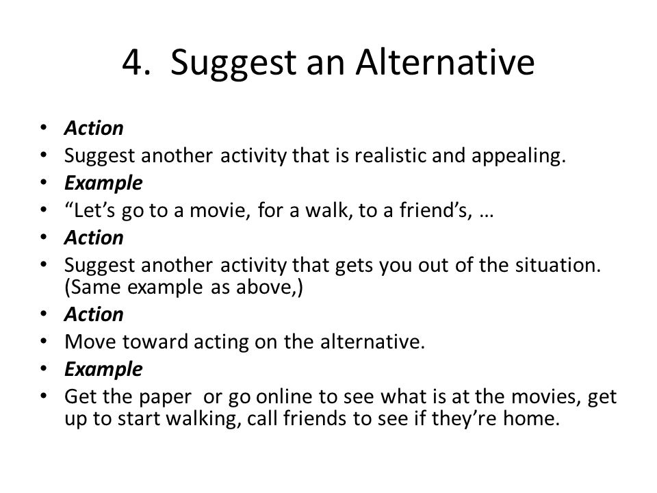 4. Suggest an Alternative