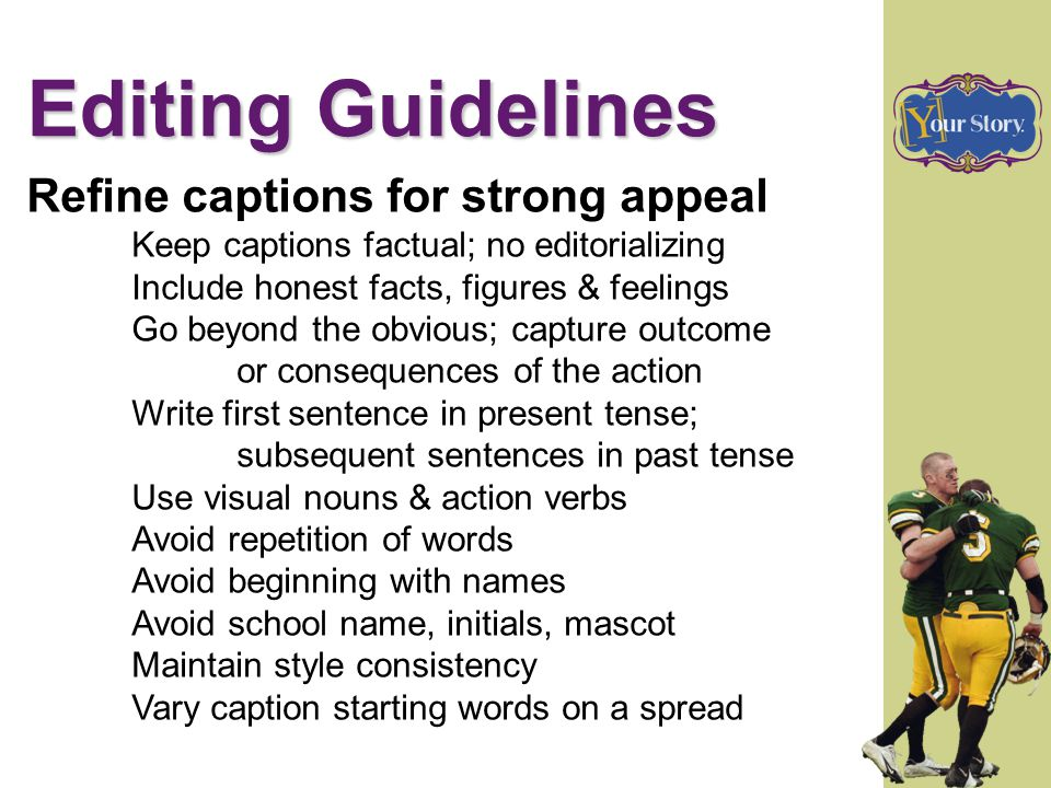 Editing Guidelines Refine captions for strong appeal