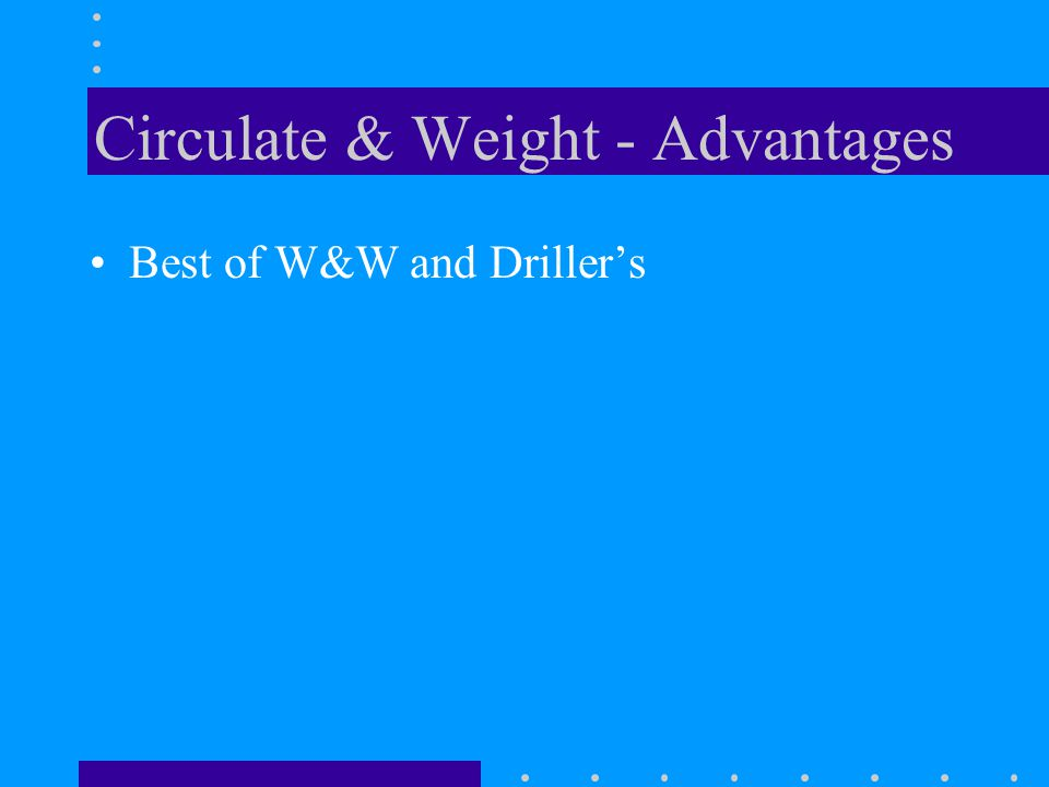 Circulate & Weight - Advantages
