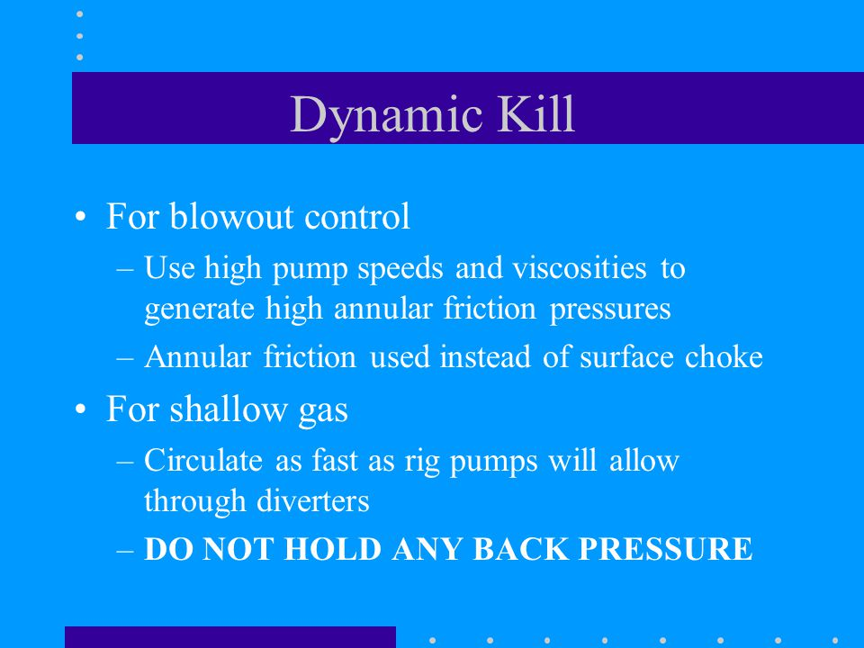 Dynamic Kill For blowout control For shallow gas