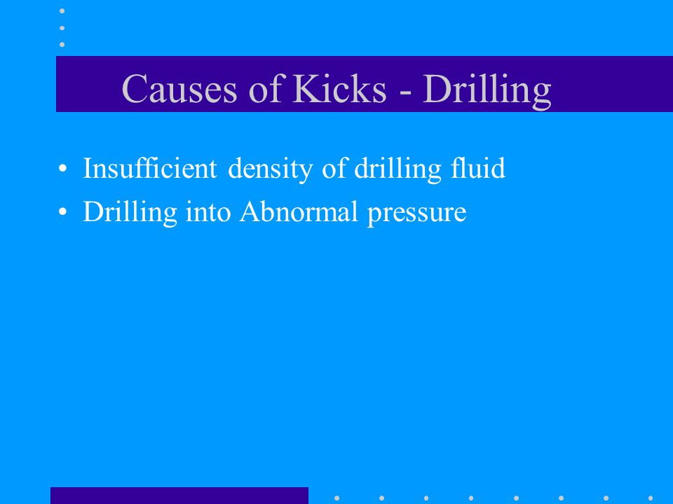 Causes of Kicks - Drilling