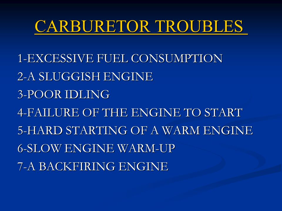 CARBURETOR TROUBLES 1-EXCESSIVE FUEL CONSUMPTION 2-A SLUGGISH ENGINE