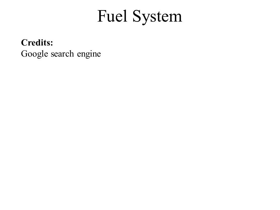 Fuel System Credits: Google search engine