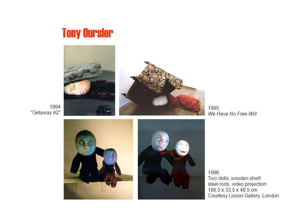 Tony Oursler 1994 Getaway #2 1995 We Have No Free Will