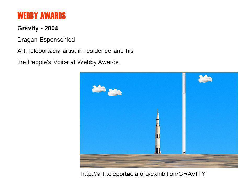 WEBBY AWARDS Gravity - 2004 Dragan Espenschied