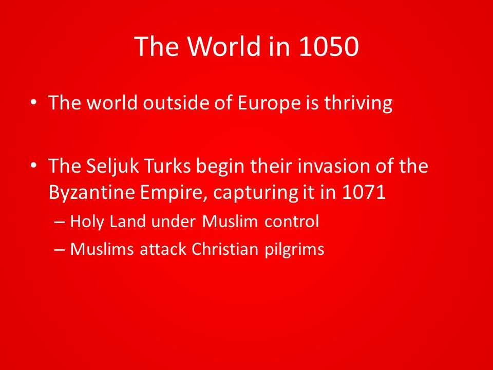 The World in 1050 The world outside of Europe is thriving