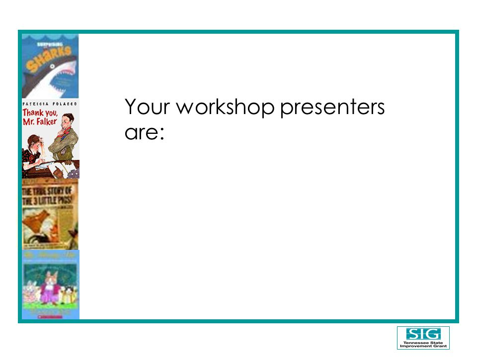 Your workshop presenters are: