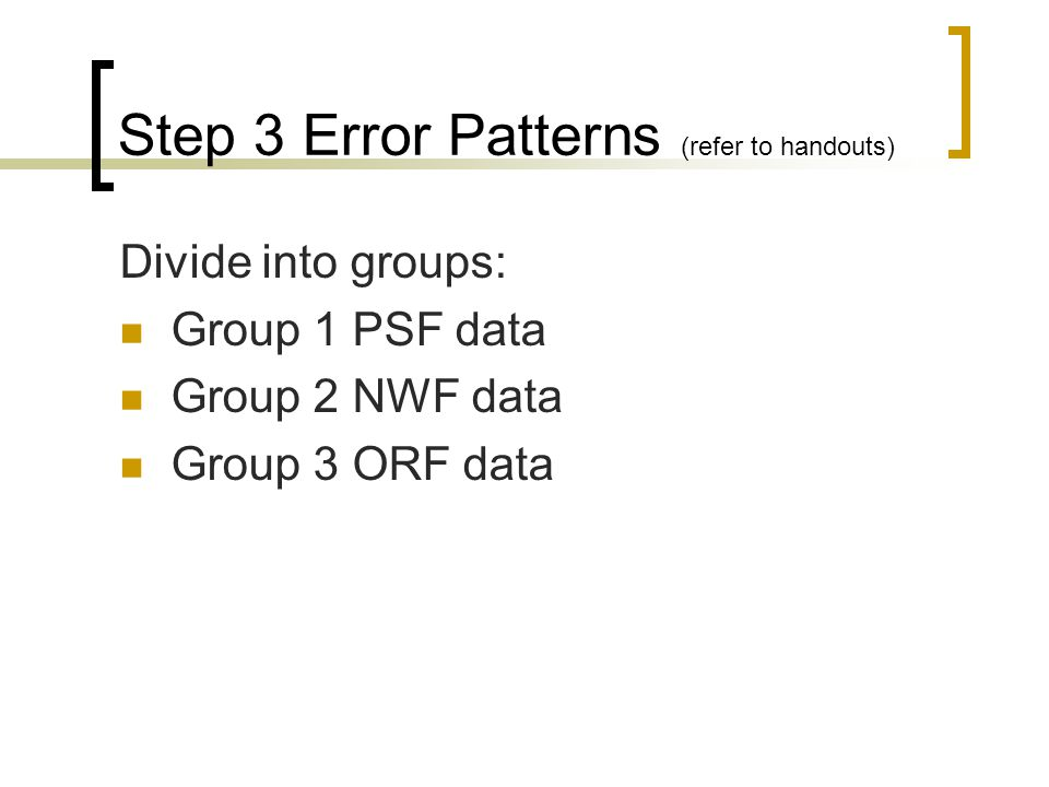 Step 3 Error Patterns (refer to handouts)