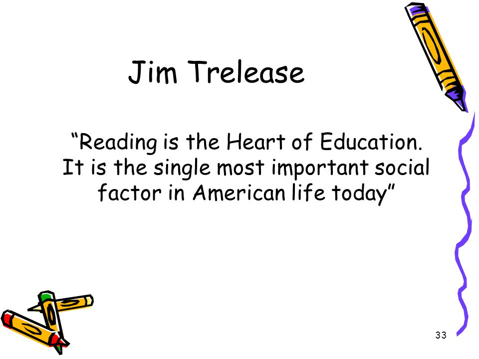 Jim Trelease Reading is the Heart of Education.