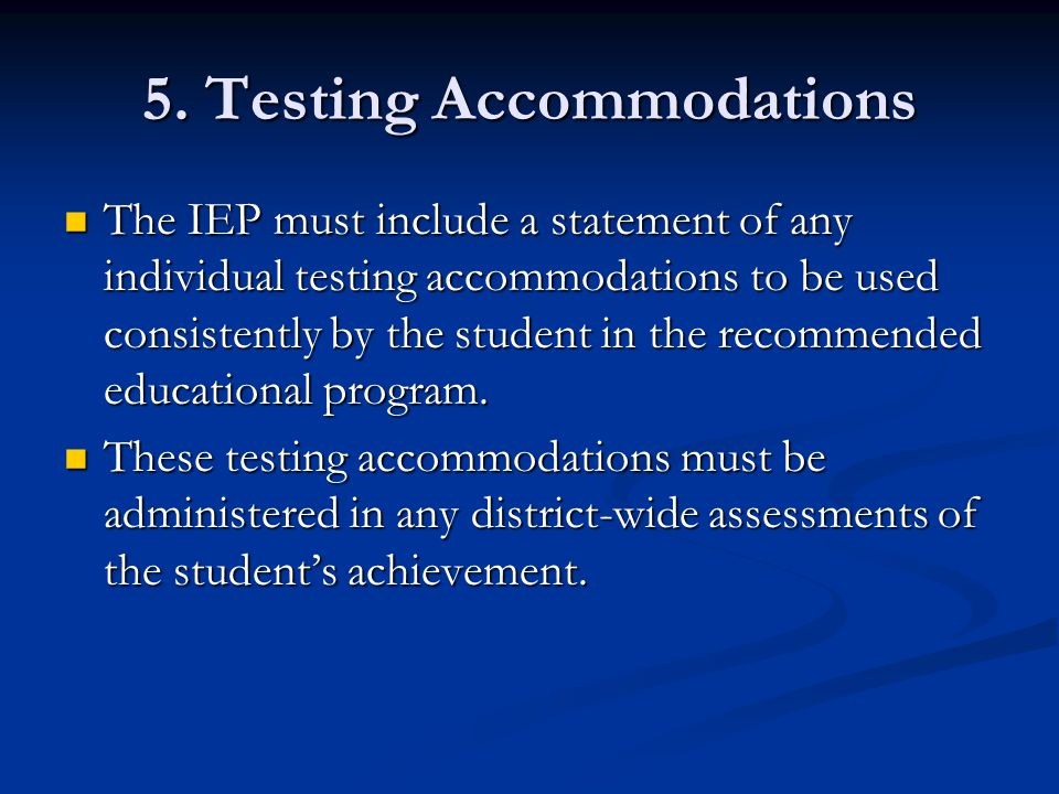5. Testing Accommodations