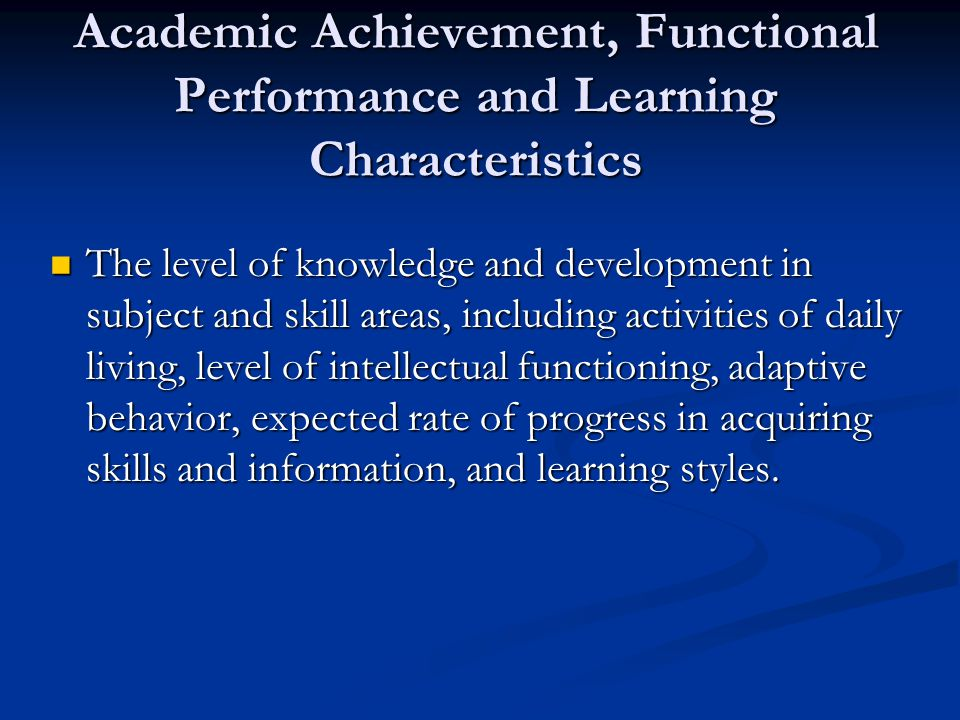 Academic Achievement, Functional Performance and Learning Characteristics