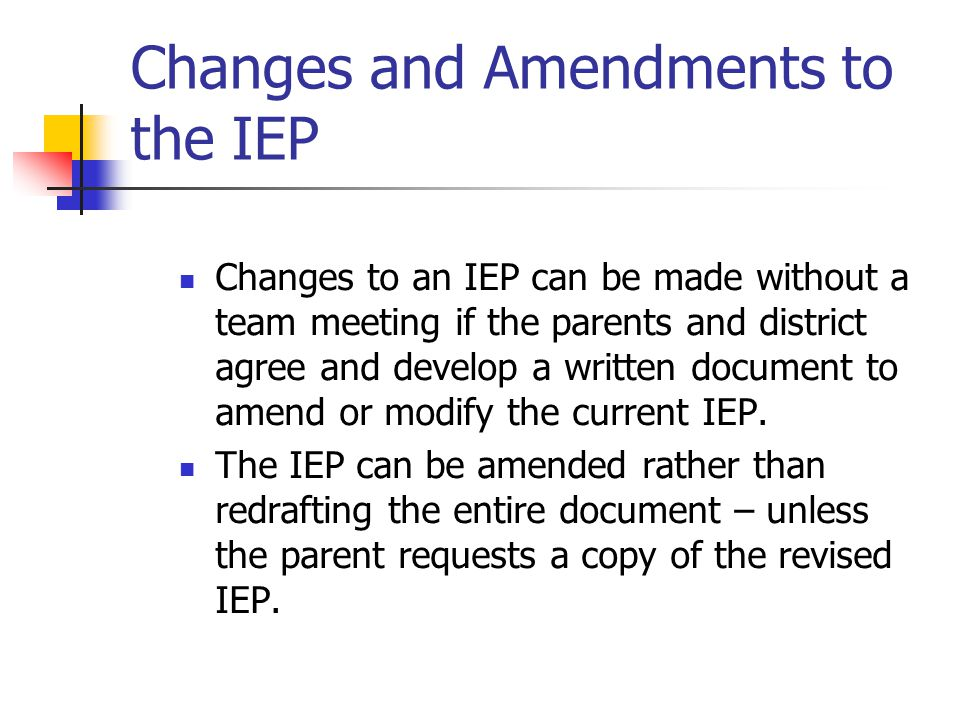 Changes and Amendments to the IEP