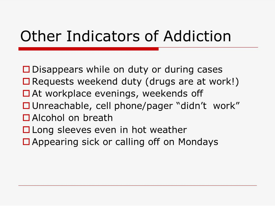 Other Indicators of Addiction