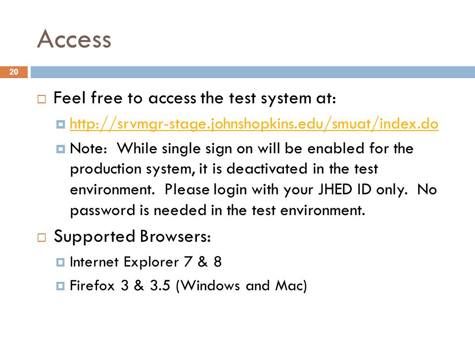Access Feel free to access the test system at: Supported Browsers: