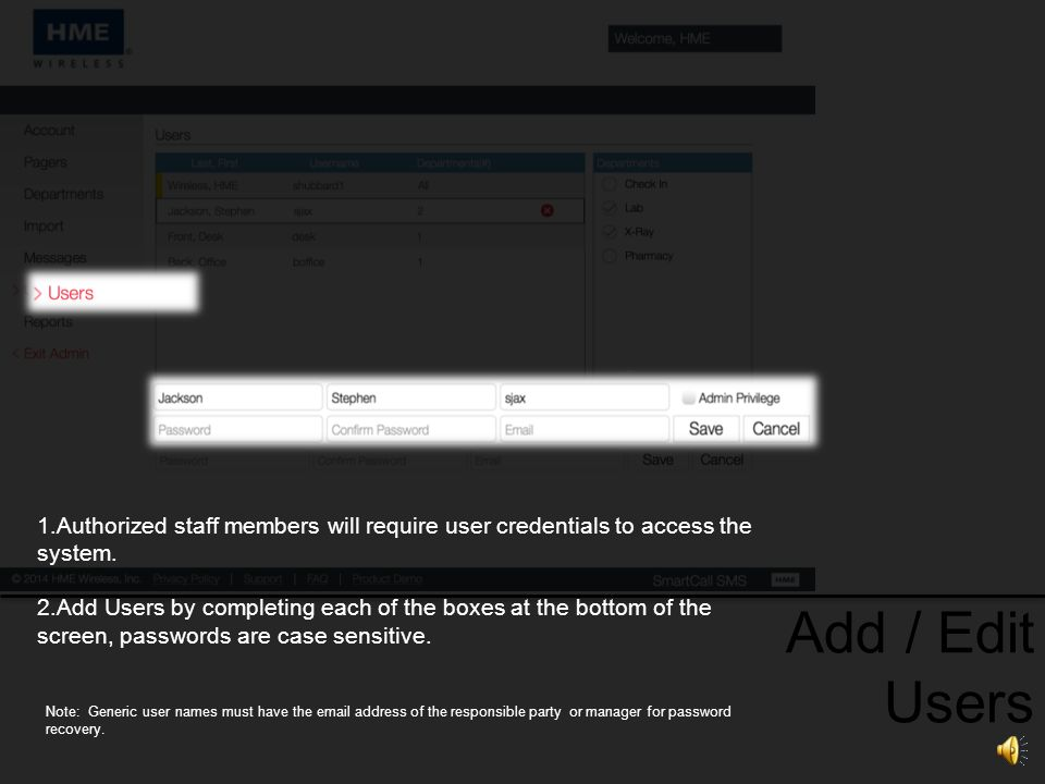 Authorized staff members will require user credentials to access the system.