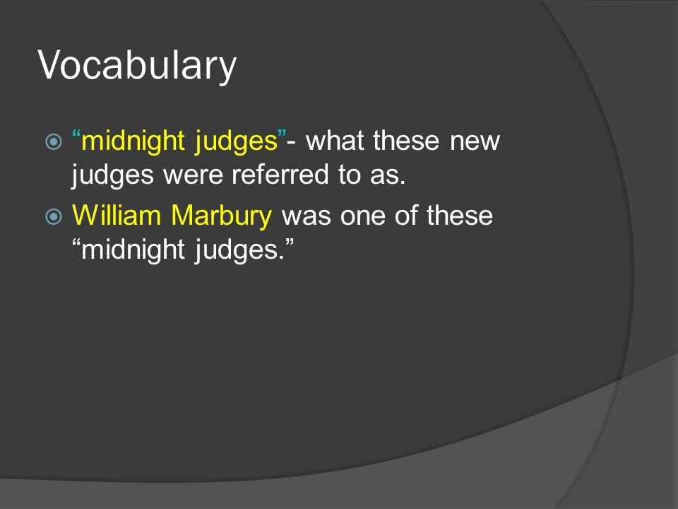 Vocabulary midnight judges - what these new judges were referred to as.