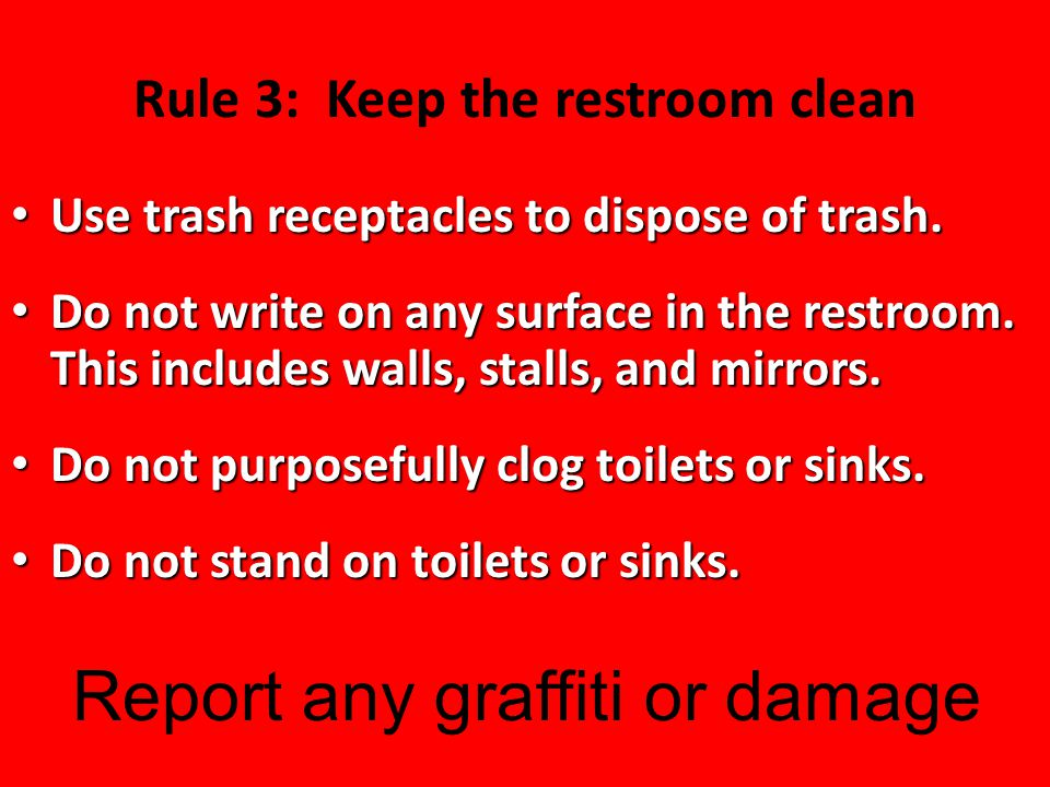 Rule 3: Keep the restroom clean