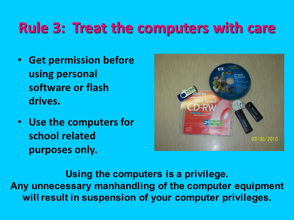 Rule 3: Treat the computers with care