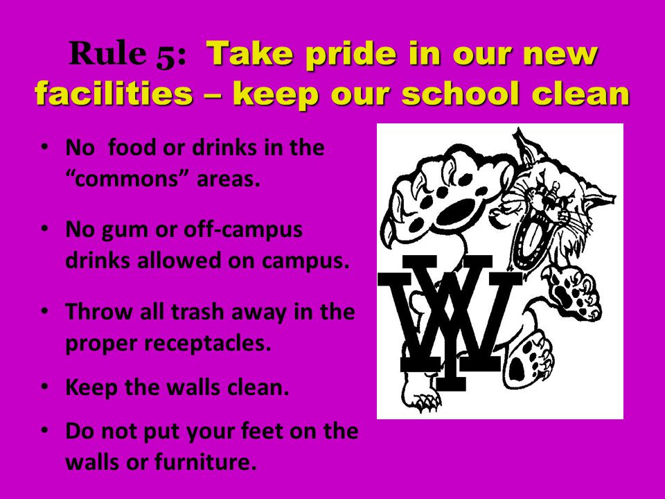 Rule 5: Take pride in our new facilities – keep our school clean