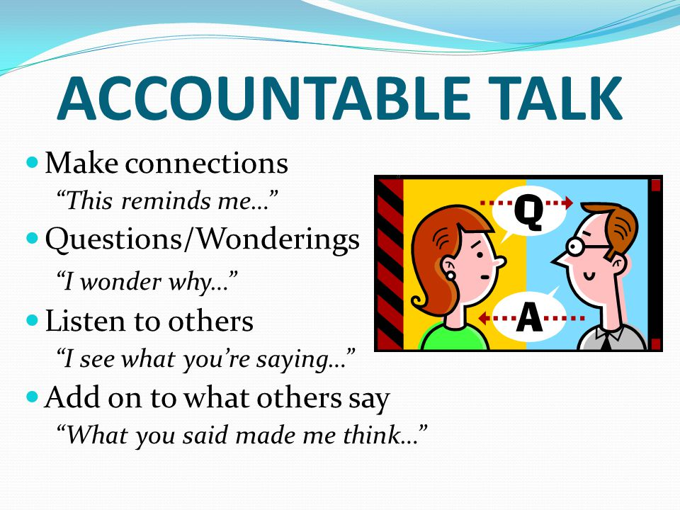 ACCOUNTABLE TALK Make connections Questions/Wonderings