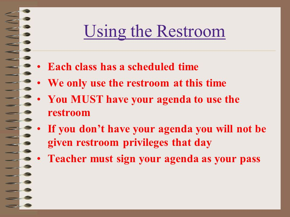 Using the Restroom Each class has a scheduled time